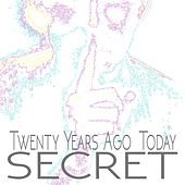 Twenty Years Ago Today by Secret