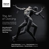 The Art of Dancing: 21st-Century Concertos for Trumpet, Piano & Strings by Various Artists