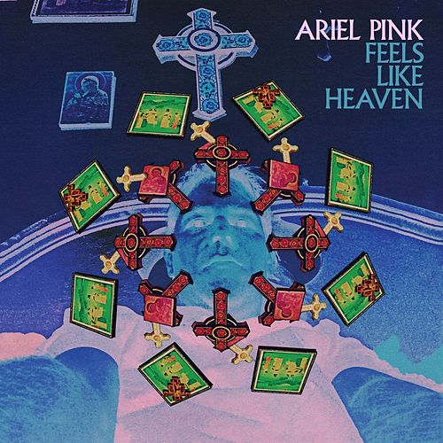 Feels Like Heaven von Ariel Pink's Haunted Graffiti