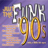 Play & Download Just The Funk 90's by Various Artists | Napster