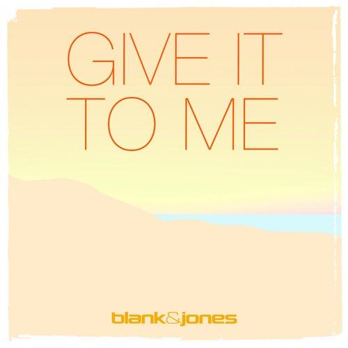 Give It to Me (Radio Mix) von Blank & Jones