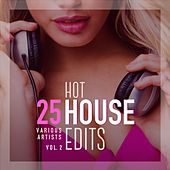 25 Hot House Edits, Vol. 2 by Various Artists