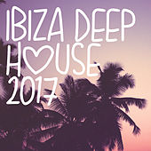 Ibiza Deep House 2017 by Various Artists