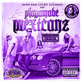 Playamade Mexicanz (Chopped Not Slopped) von Dj Og Ron C