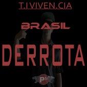 Brasil Derrota by T.I.