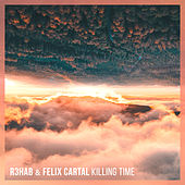 Killing Time by R3HAB