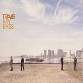 My Eyes by Travis