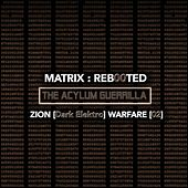 Matrix: Reb00ted - The Acylum Guerrilla - Zion (Dark Elektro) Warfare [02] by Various Artists