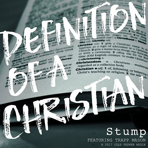 Definition of a Christian (feat. Trapp Mason) by Stump