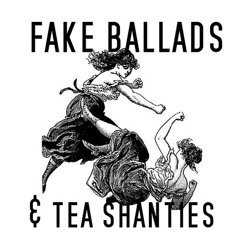 Fake Ballads & Tea Shanties by COOKiE