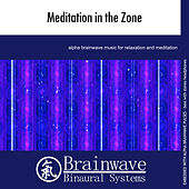Meditation in the Zone by Brainwave Binaural Systems