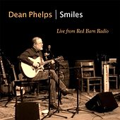 Smiles (Live from Red Barn Radio) by Dean Phelps
