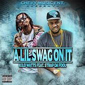 A Lil Swag on It (feat. Strap da Fool) by KiloWatts