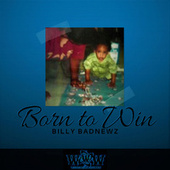 Born to Win by Billy Badnewz