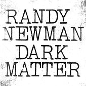Dark Matter by Randy Newman
