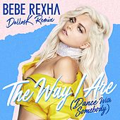The Way I Are (Dance With Somebody) (DallasK Remix) by Bebe Rexha