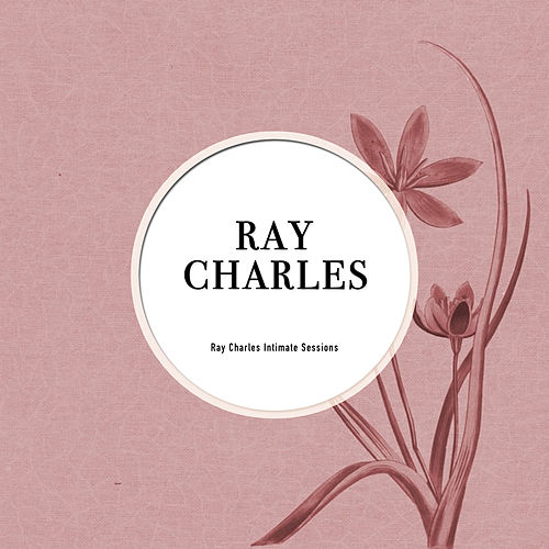 Ray Charles Initmate Sessions de Ray Charles