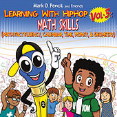 Learning with Hip Hop, Vol. 3: Math Skills (Math Fact Fluency, Calendar, Time, Money & Geometry) by Mark D. Pencil