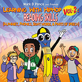 Learning with Hip Hop, Vol. 2: Reading Skills (Alphabet, Phonics, Sight Words, & Parts of Speech) by Mark D. Pencil