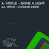 Shine A Light / Looking Inside by Virtue