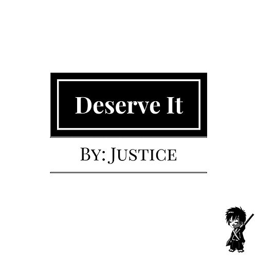 Deserve It by Justice