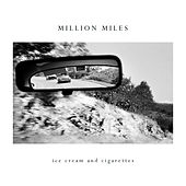 Ice Cream & Cigarettes by A Million Miles