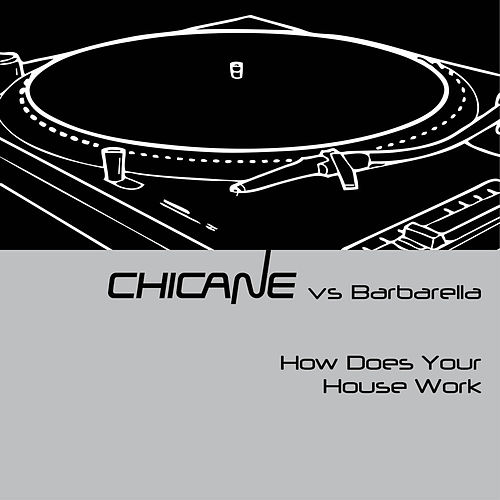 How Does Your House Work by Chicane
