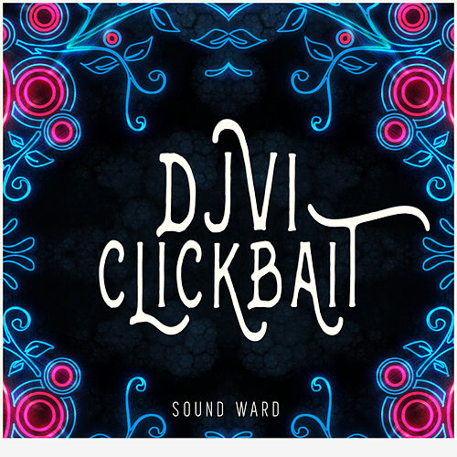Clickbait by Djvi
