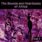 The Sounds and Heartbeat of Africa, Vol. 7 by Various Artists