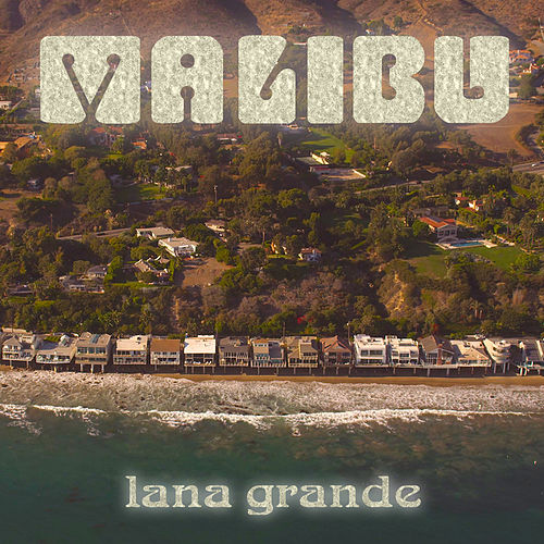 Malibu by Lana Grande