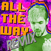 All the Way (Pop Remix) by The Gregory Brothers