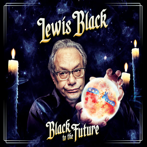Black To The Future by Lewis Black