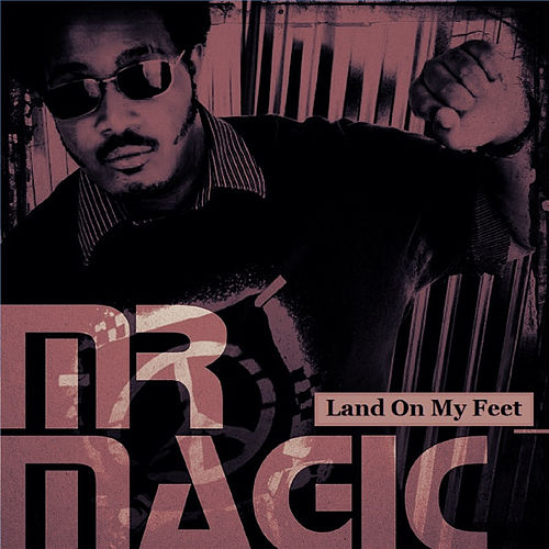 Land on My Feet (Peace & Love) by Mr. Magic