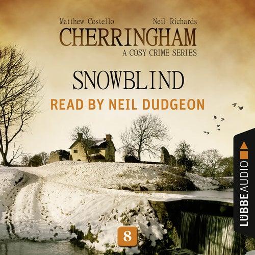 Snowblind - Cherringham - A Cosy Crime Series: Mystery Shorts 8 (Unabridged) von Matthew Costello, Neil Richards