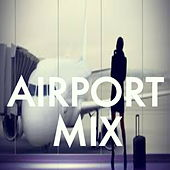 Airport Mix von Various Artists