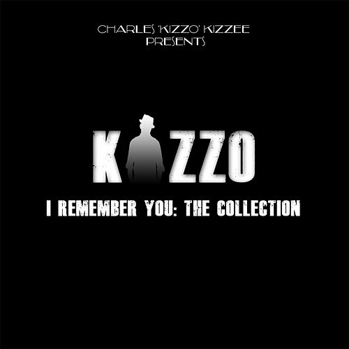 I Remember You: The Collection by Kizzo
