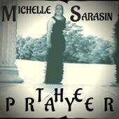 The Prayer by Michelle Sarasin