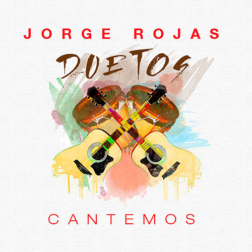 Duetos: Cantemos by Jorge Rojas