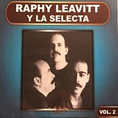 Raphy Leavitt y la Selecta, Vol. 2 by Raphy Leavitt