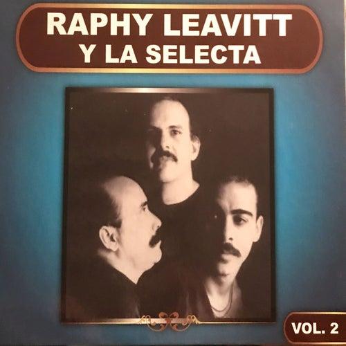 Raphy Leavitt y la Selecta, Vol. 2 by Raphy Leavitt