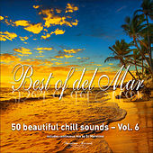 Best of Del Mar, Vol. 6 (50 Beautiful Chill Sounds) by Various Artists
