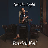 See the Light by Patrick Kell