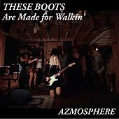 These Boots Are Made for Walkin' by Azmosphere