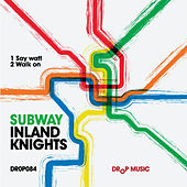 Subway by The Inland Knights