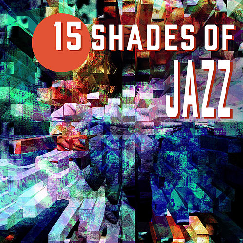 15 Shades of Jazz – Soft Music for Relaxation, Chill Out, Stress Relief, Sounds of Piano, Pure Rest, Night Jazz Sounds de Instrumental