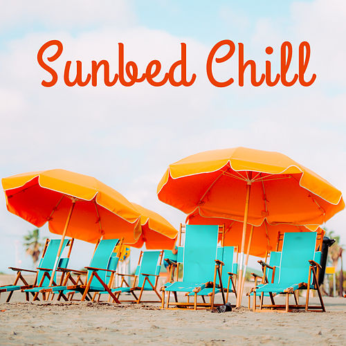 Sunbed Chill – Peaceful Sounds, Ibiza 2017, Summer Chill Out, Relax, Deep Relief, Summer Vibes, Rest by Top 40