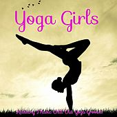 Yoga Girls – Relaxing Music Chill Out Yoga Grooves by Namaste