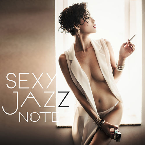 Sexy Jazz Note – Smooth & Romantic Jazz, Best Background Music for Lovers, Sexy Night by Light Jazz Academy
