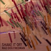 Shake It Off by Mad Dog Friedman