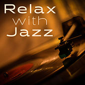 Relax with Jazz – Oasis of Calmness, Jazz After Work, Chilled Jazz, Deep Sleep, Relax, Instrumental Music by Relaxing Piano Music
